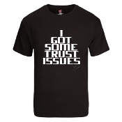 """TRUST ISSUES"" T-SHIRT"